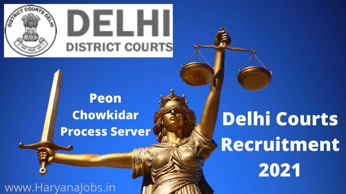 Delhi District Court Recruitment 2021 Peon Chowkidar Process Server